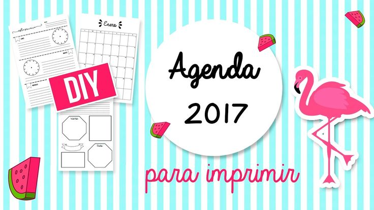 DIY AGENDAS 2017 PARA IMPRIMIR GRATIS - TRILCE ARANA