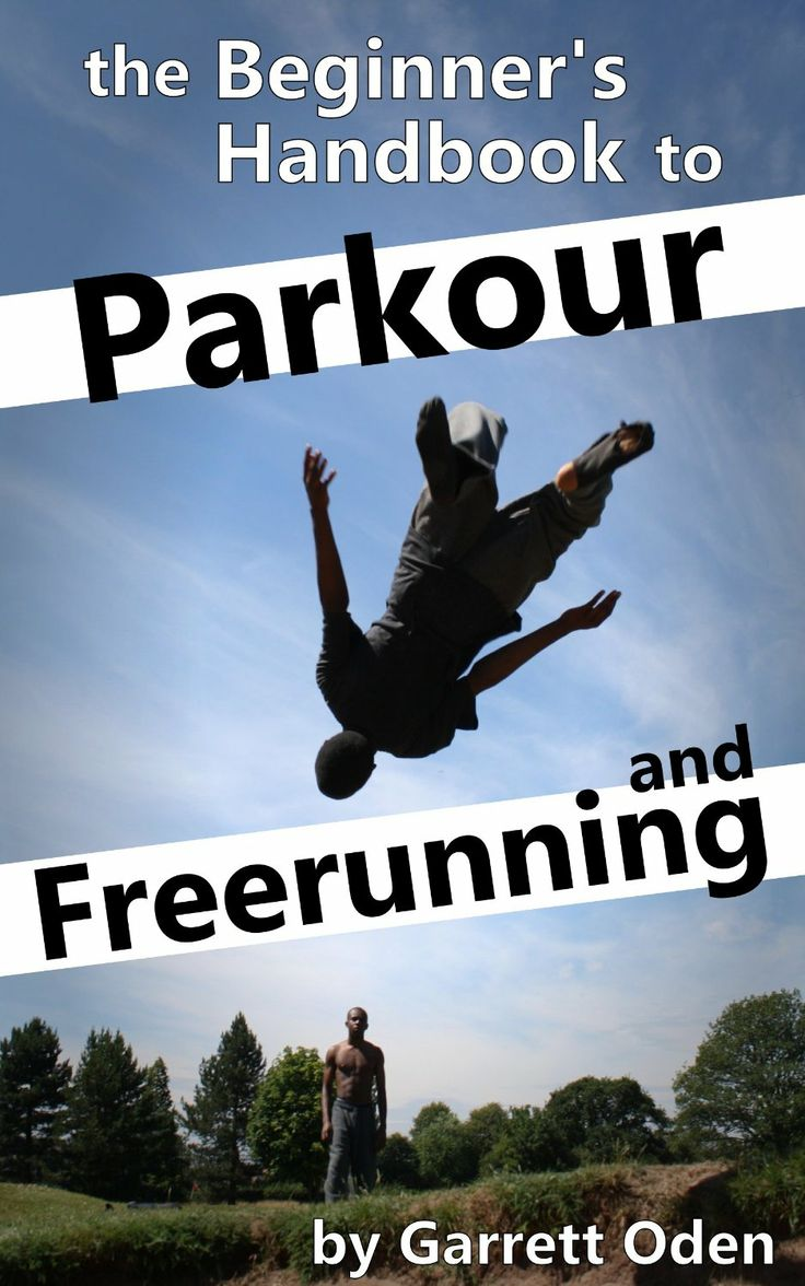 Beginner's Handbook to Parkour and Freerunning  by Garrett Oden ($6.04)