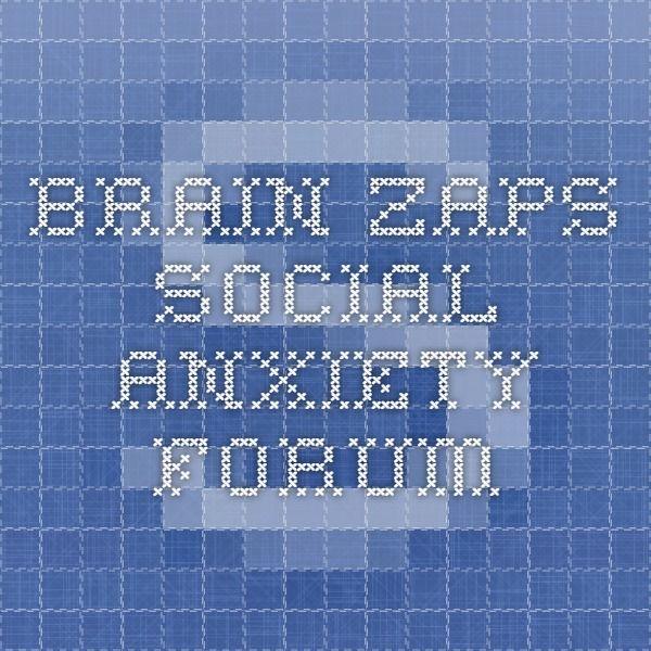 Brain zaps - Social Anxiety Forum