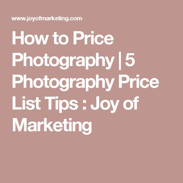 How to Price Photography | 5 Photography Price List Tips : Joy of Marketing