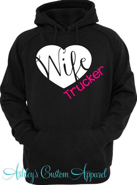 Trucker Wife - Trucker's Wife Hoodie - Trucker Wifey Shirt - Trucker - Semi Truck Driver - Big Rig - Truck Driver's Wife - Trucker Shirts  by AshleysCustomApparel