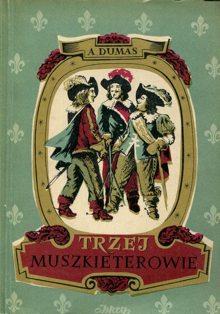 """""""Trzej muszkieterowie"""" (Les trois mousquetaires) Alexandre Dumas Translated by Stanisław Sieroszewski Cover by Stanisław Töpfer Published by Wydawnictwo Iskry 1952"""