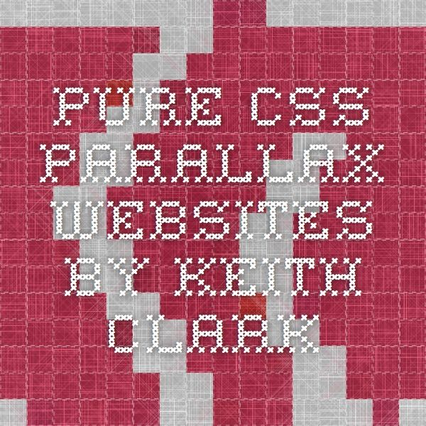Pure CSS Parallax Websites by Keith Clark