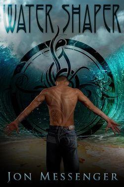 Water Shaper by Jon Messenger. A Clean Teen Publishing book!