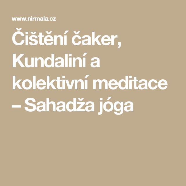 Čištění čaker, Kundaliní a kolektivní meditace – Sahadža jóga
