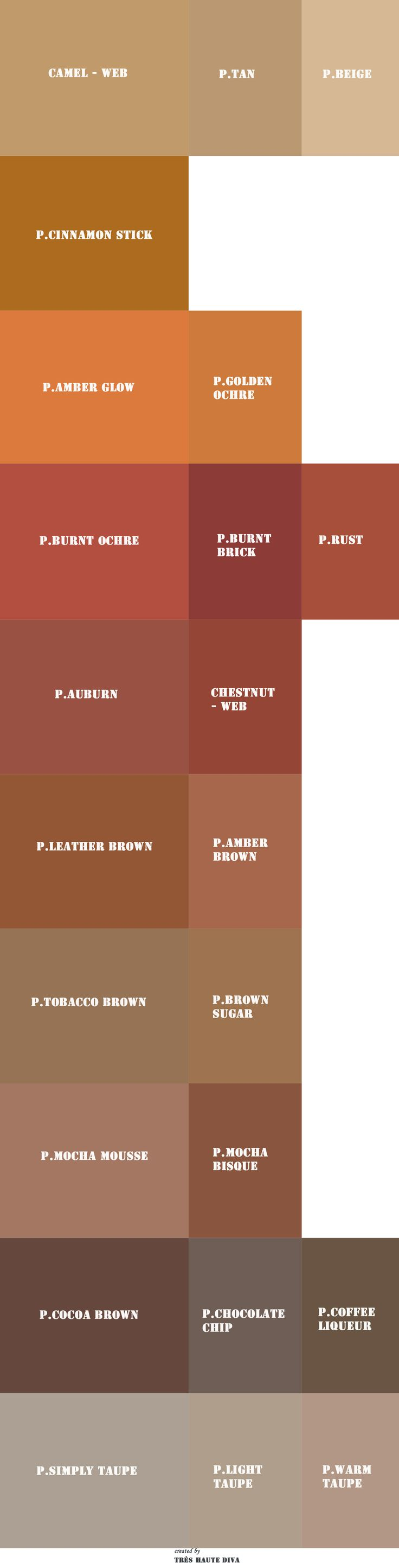 My BROWN Pantone (P.) and web (WEB) reference colors. By the way, the Pantone as well as the web colors are sometimes way off. Web colors (from Wikipedia) are quite reliable with their given RGB, HEX, HTML etc. values and are not to be dismissed. ♔THD♔