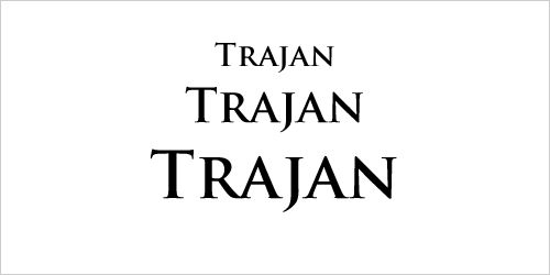 Trajan is an old style serif typeface designed in 1989 by Carol Twombly for Adobe.