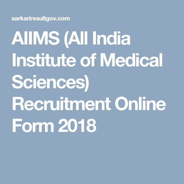 AIIMS (All India Institute of Medical Sciences) Recruitment Online Form 2018