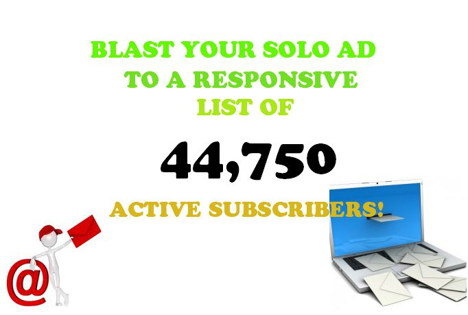 nellybilly: blast Your Solo Ad To A Responsive 44750 List Of Active Subscribers for $5, on fiverr.com