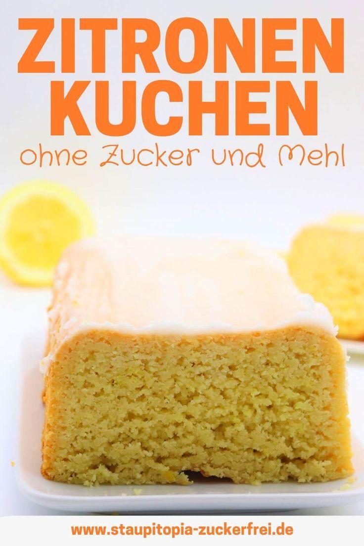 Zitronenkuchen Ohne Zucker Und Ohne Mehl Rezept Zitronen Kuchen Zitronenkuchen Rezept Und Kuchen Mit Wenig Kalorien
