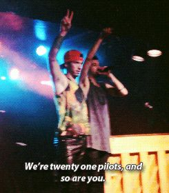 we are twenty one pilots and so are you