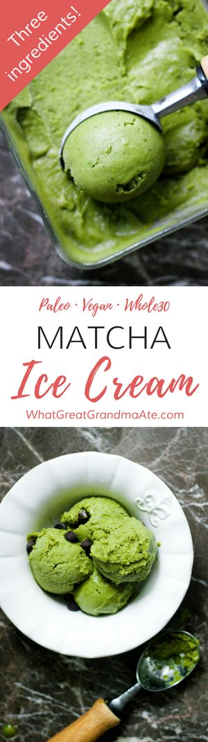 3-Ingredient Matcha Ice Cream (Paleo, Vegan, Whole30)