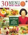 30 Menu untuk 1 Bulan: 210 Resep untuk Sarapan Pagi, Makan Siang, Makan Malam