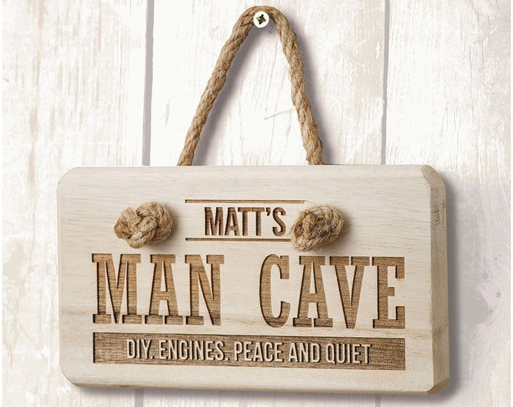 Personalised Man Cave Wooden Sign Now £18.00 Does your husband and son leave you twiddling your thumbs while they go off to another room saying that it is a boys only zone? This is the perfect gift to warn others! But we all know mum is really the one in charge :) Engraved on pine wood and strung with thick knotted cord, making it perfect to hang on the door of his shed or bedroom. KLife Kleeneze