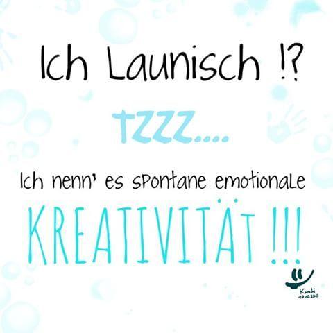 #ich #bin #wie #ich #bin #und #so #bleib #ich #auch #emotional #spontan #lol #nice #day @all ✌️