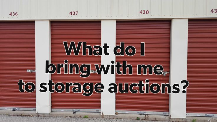 What do I bring with me to storage auctions? / List of items to bring to a storage auction