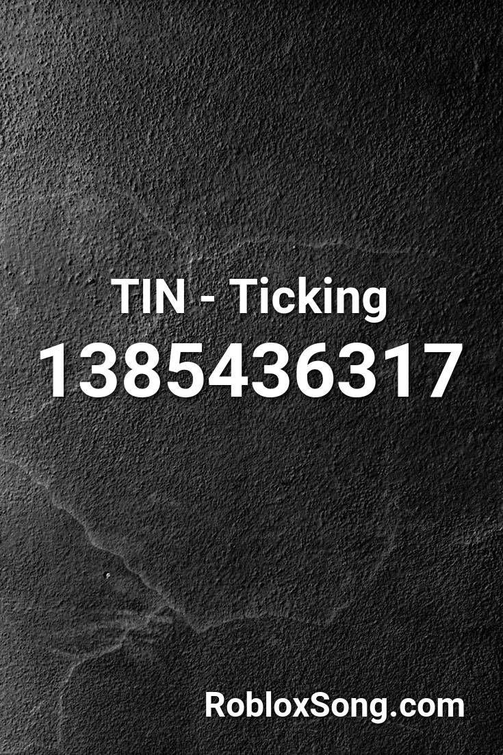 Tin Ticking Roblox Id Roblox Music Codes Roblox Roblox Codes Ticks