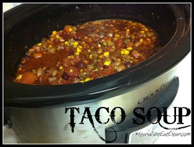Clean Eat Recipe :: Taco Soup #eatclean #cleaneating #heandsheeatclean #recipe #taco #tacosoup #soup #crockpot #dinner