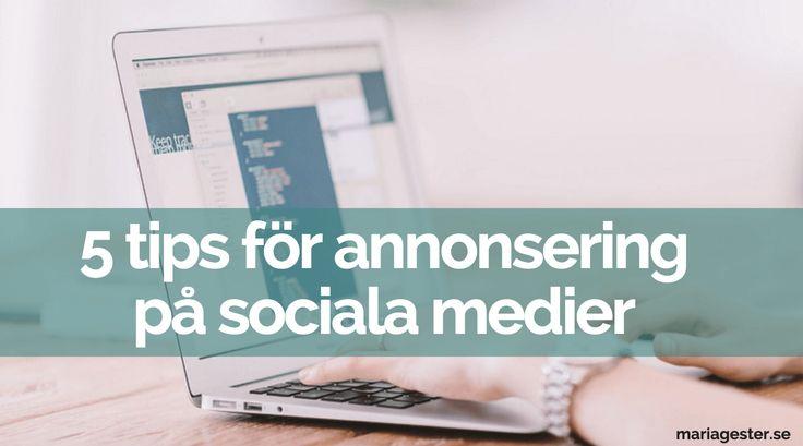 När du tänkt annonsera på sociala medier finns några saker du behöver tänka på. I detta inlägg skriver jag om 5 tips för annonsering på sociala medier.