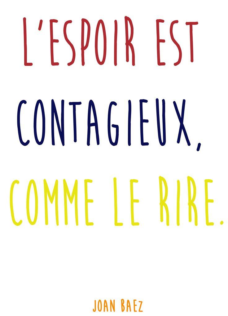 """""""L'espoir est contagieux, comme le rire.""""  une citation sur l'espoir de Joan Baez"""