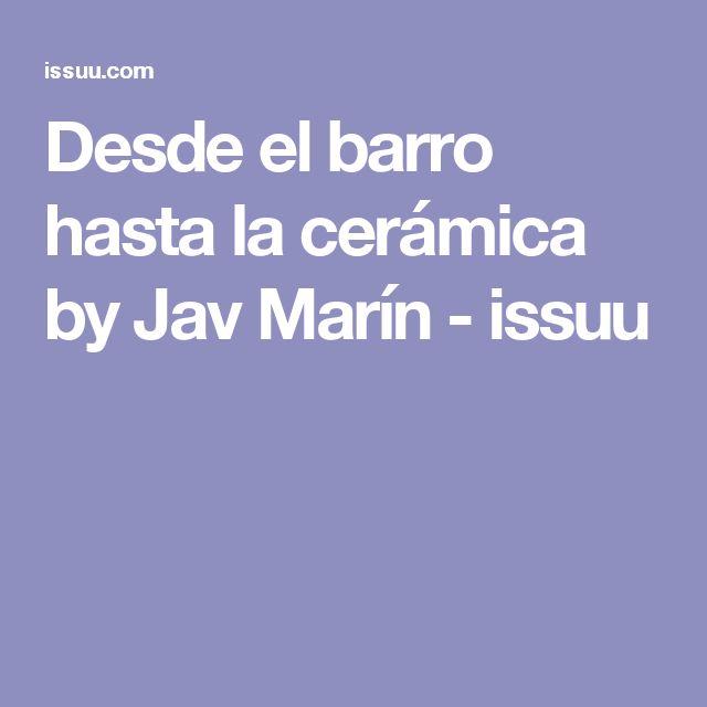 Desde el barro hasta la cerámica by Jav Marín - issuu