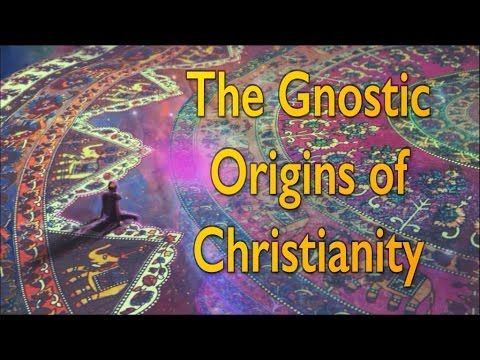 The Gnostic Origins of Christianity  This was the Truth in the 1st and 2nd Century, before Institutional  Roman (Constantine)Christianity took over in the 3rd Century.