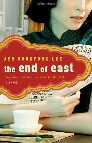 The End of East, by Jen Sookfong Lee. An exquisite and evocative debut from one of Canada's bright new literary stars, The End of East sets family conflicts against the backdrop of Vancouver's Chinatown - a city within a city where dreams are shattered as quickly as they're built, and where history repeats itself through the generations.