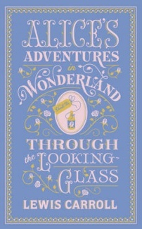 Alice's Adventures in Wonderland and Through the Looking Glass (Barnes & Noble Leatherbound Classics)