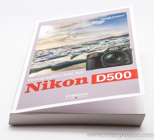 Guide Nikon D500, comment bien utiliser le DX expert Nikon avec Vincent Lambert http://www.nikonpassion.com/guide-nikon-d500-comment-utiliser-reflex/