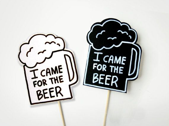 Photobooth Props - Wedding Party Signs I Came For The BEER - 2 black and white…