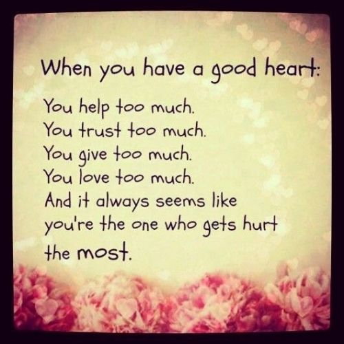 Having A Good Heart And Being Taken Advantage Of - http://www.quotesaboutcheating.com/having-a-good-heart-and-being-taken-advantage-of/