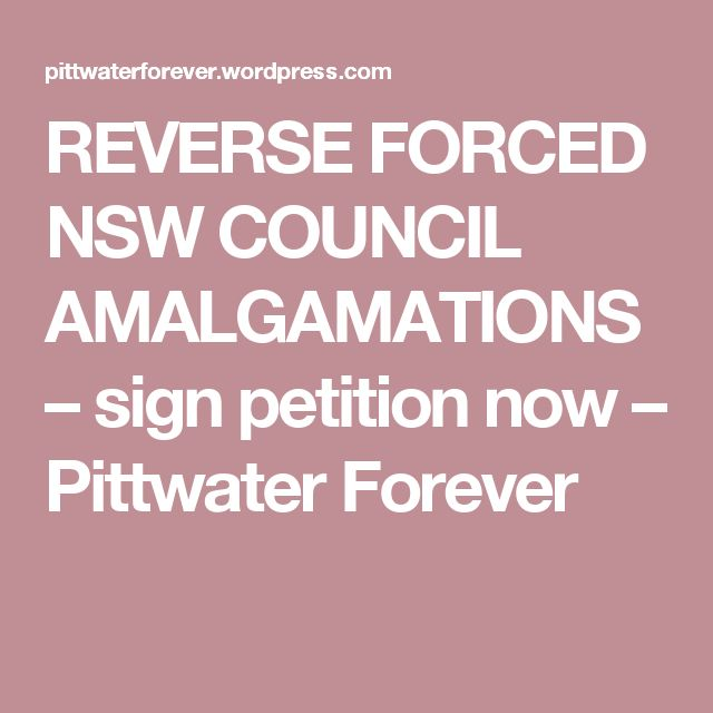 REVERSE FORCED NSW COUNCIL AMALGAMATIONS – sign petition now – Pittwater Forever
