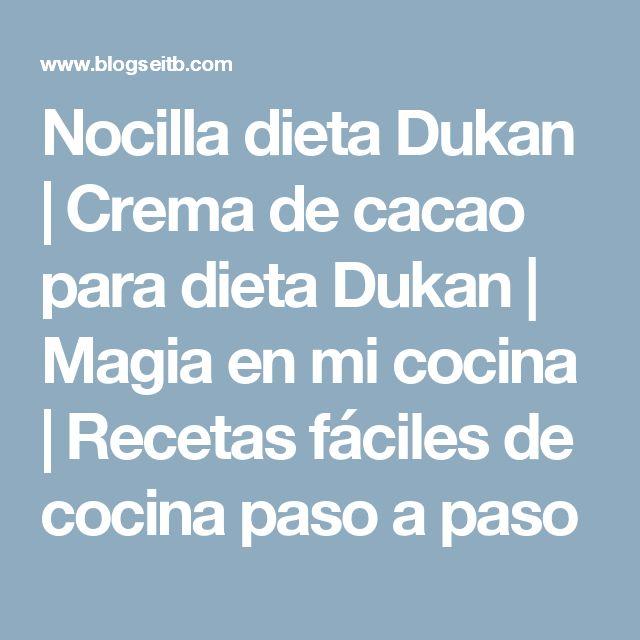 Nocilla dieta Dukan | Crema de cacao para dieta Dukan | Magia en mi cocina | Recetas fáciles de cocina paso a paso
