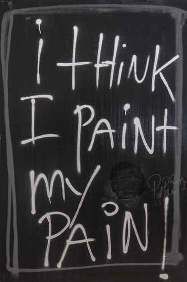 I think I paint my pain