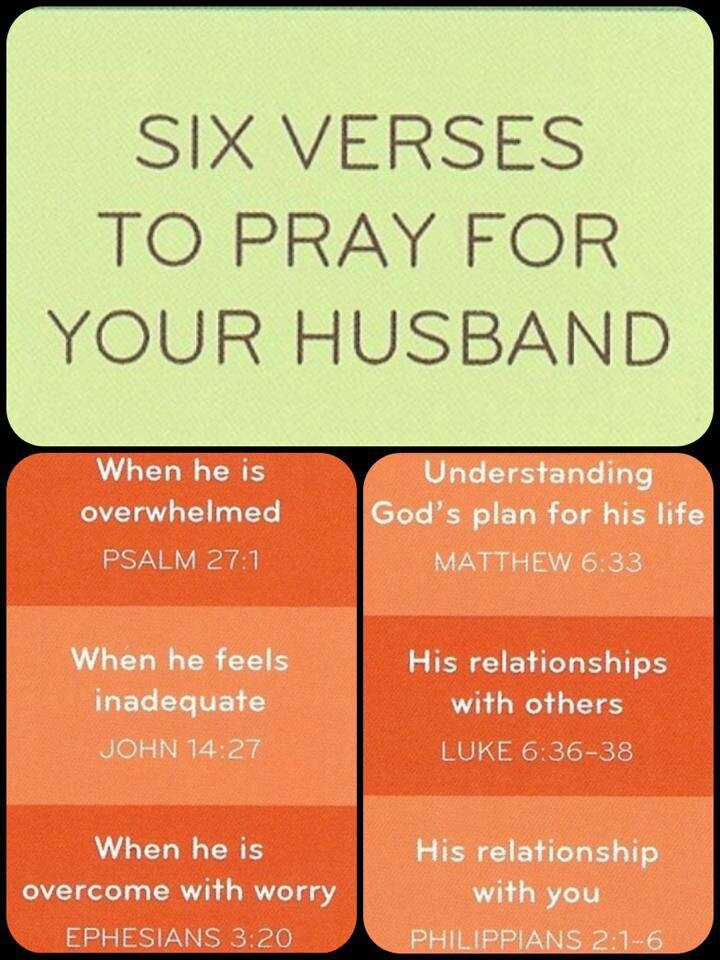 Prayers for husband...someone once told me that a wife's prayers for her husband are very powerful and important <3