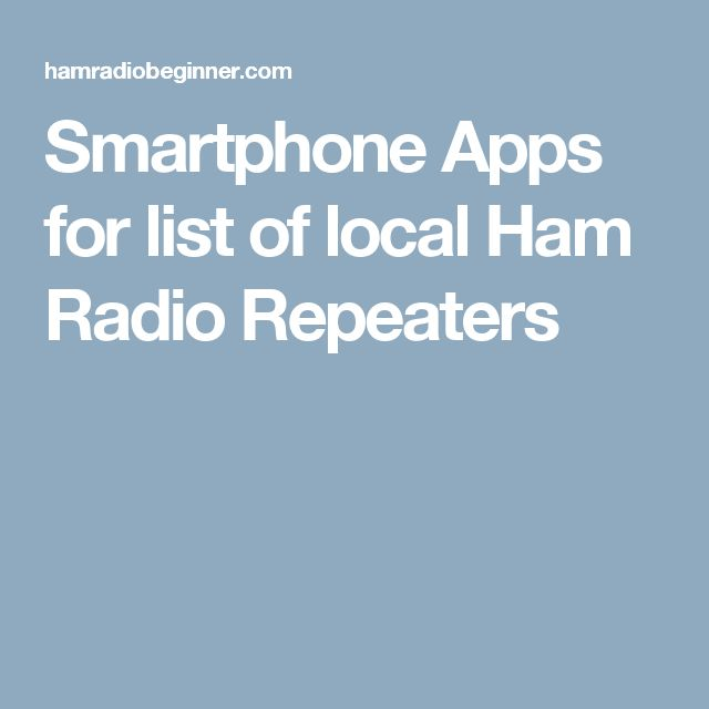Smartphone Apps for list of local Ham Radio Repeaters