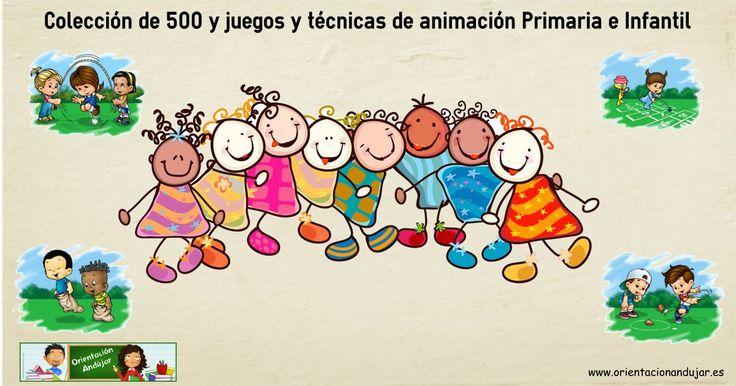 Colección de 500 y JUEGOS Y TECNICAS DE ANIMACION PARA Primaria e Infantil, extraescolar, recreo, fiestas, etc