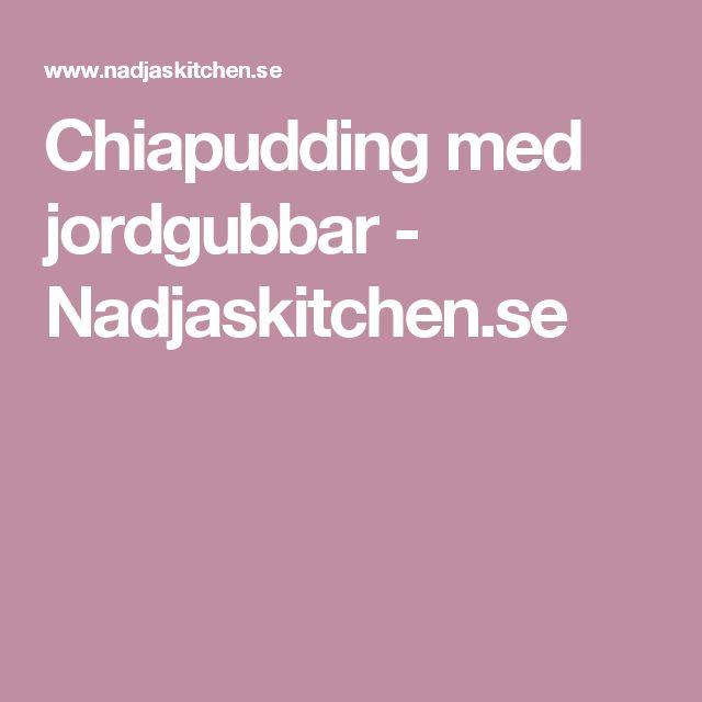 Chiapudding med jordgubbar - Nadjaskitchen.se