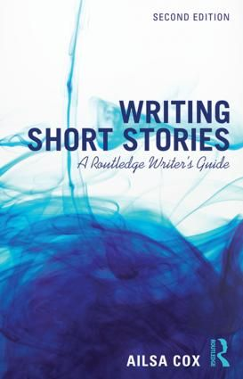 Writing Short Stories: A Routledge Writer's Guide, 2nd Edition (Paperback) book cover