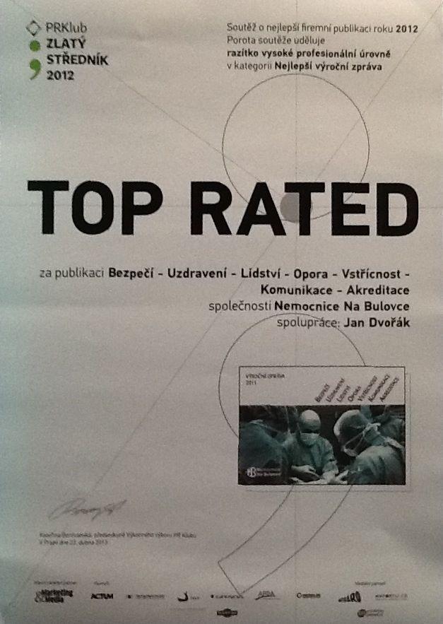 """Výroční zpráva Nemocnice Na Bulovce za rok 2011 získala ocenění """"TOP RATED"""" v kategorii Nejlepší výroční zpráva v soutěži Zlatý středník pořádané PR Klubem."""