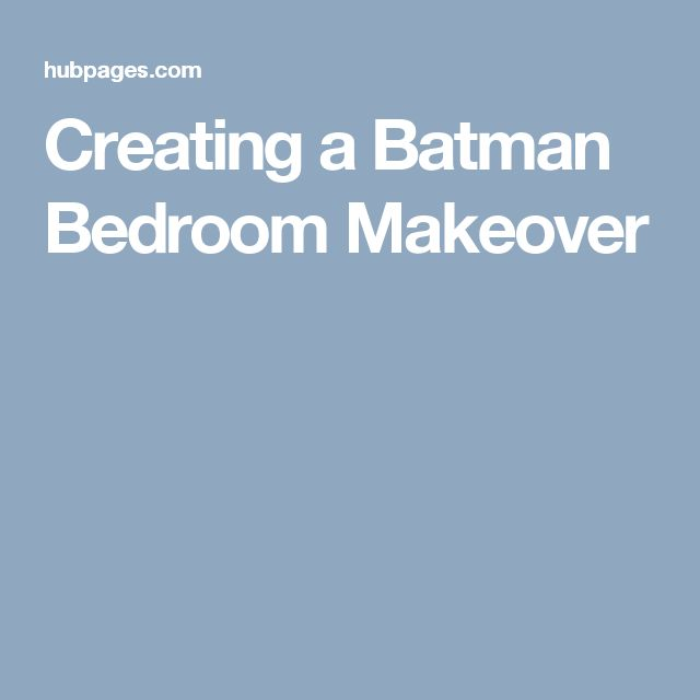 Creating a Batman Bedroom Makeover