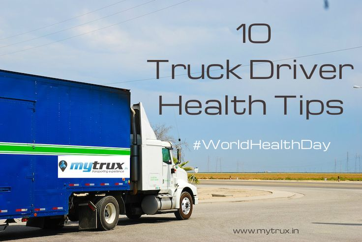 Top 10 Truck Driver Health Tips ‪#‎WorldHealthDay‬ ‪#‎TruckDriverHealth‬ ‪#‎Tips