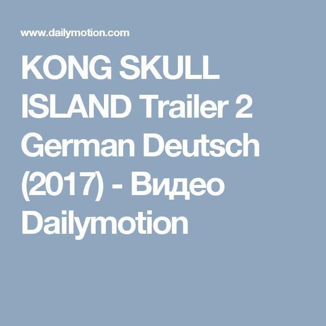 KONG SKULL ISLAND Trailer 2 German Deutsch (2017) - Видео Dailymotion