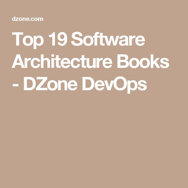 Top 19 Software Architecture Books - DZone DevOps
