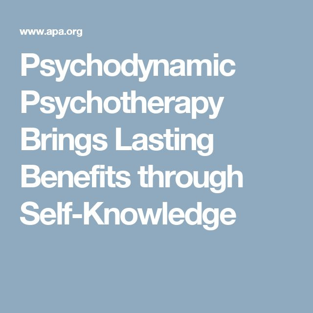 Psychodynamic Psychotherapy Brings Lasting Benefits through Self-Knowledge