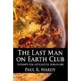 The Last Man on Earth Club (Kindle Edition)By Paul R. Hardy