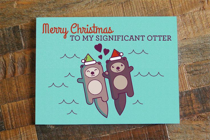 Cute Christmas Card for Significant Other - Otter Pun Card, Holiday Card for Husband Wife, Boyfriend Girlfriend, Merry Christmas Love Card by TinyBeeCards on Etsy https://www.etsy.com/listing/210687994/cute-christmas-card-for-significant