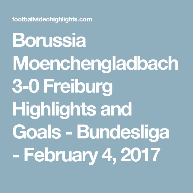 Borussia Moenchengladbach 3-0 Freiburg Highlights and Goals - Bundesliga - February 4, 2017