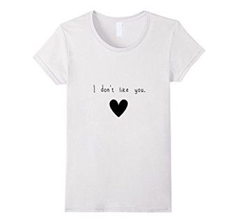 Amazon.com: Women's I don't like you. - ironic t-shirt Small White: Clothing #i #dont #like #you #cute #harajaku #funny #tee #tshirt #shirt