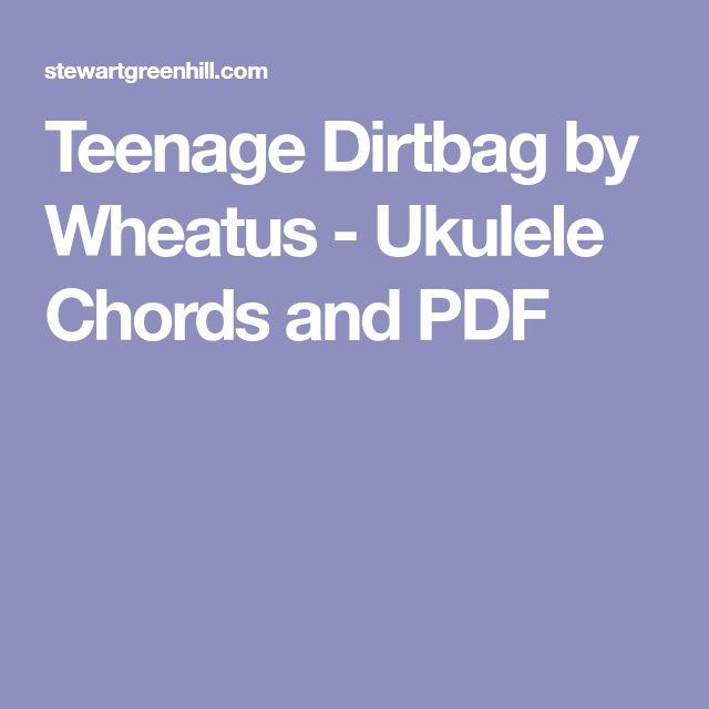 Teenage Dirtbag by Wheatus - Ukulele Chords and PDF   Ukulele ...